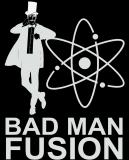 Bad Man Fusion